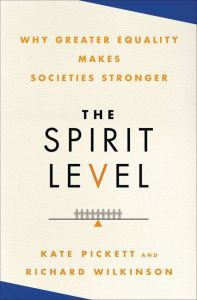 Cover for the book: The Spirit Level Why Greater Equality Makes Societies Stronger by Pickett and Wilkinson